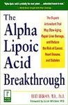 The  Alpha Lipoic Acid Breakthrough 1998
