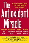 The  Antioxidant Miracle 1999